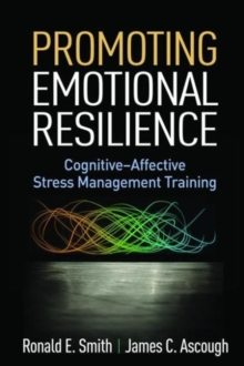 Promoting Emotional Resilience : Cognitive-Affective Stress Management Training, Hardback Book