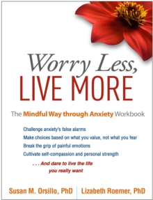 Worry Less, Live More : The Mindful Way through Anxiety Workbook, PDF eBook