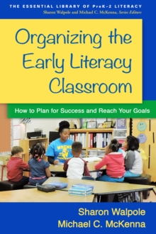Organizing the Early Literacy Classroom : How to Plan for Success and Reach Your Goals, PDF eBook