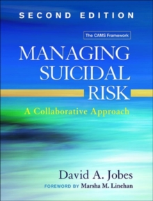 Managing Suicidal Risk, Second Edition : A Collaborative Approach, Paperback / softback Book