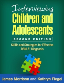 Interviewing Children and Adolescents, Second Edition : Skills and Strategies for Effective DSM-5 (R) Diagnosis, Hardback Book
