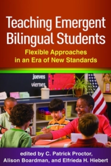 Teaching Emergent Bilingual Students : Flexible Approaches in an Era of New Standards, Paperback Book