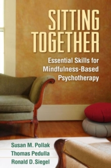 Sitting Together : Essential Skills for Mindfulness-Based Psychotherapy, Paperback Book