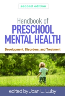 Handbook of Preschool Mental Health, Second Edition : Development, Disorders, and Treatment, Hardback Book