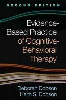 Evidence-Based Practice of Cognitive-Behavioral Therapy, Second Edition, Hardback Book