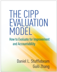 The CIPP Evaluation Model : How to Evaluate for Improvement and Accountability, PDF eBook