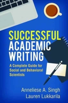 Successful Academic Writing : A Complete Guide for Social and Behavioral Scientists, Paperback Book