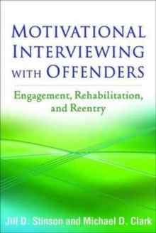 Motivational Interviewing with Offenders : Engagement, Rehabilitation, and Reentry, Paperback Book