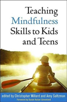 Teaching Mindfulness Skills to Kids and Teens, Paperback Book