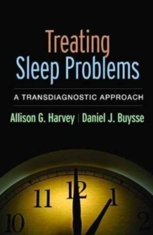 Treating Sleep Problems : A Transdiagnostic Approach, Paperback Book