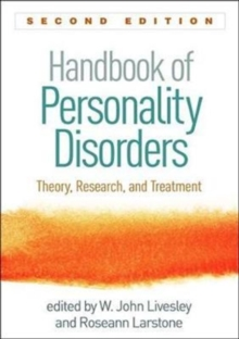 Handbook of Personality Disorders, Second Edition : Theory, Research, and Treatment, Hardback Book