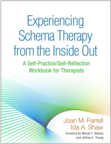 Experiencing Schema Therapy from the Inside Out : A Self-Practice/Self-Reflection Workbook for Therapists, PDF eBook