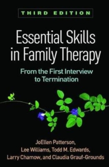 Essential Skills in Family Therapy, Third Edition : From the First Interview to Termination, Hardback Book