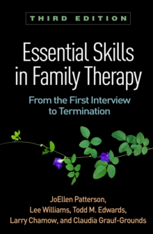 Essential Skills in Family Therapy, Third Edition : From the First Interview to Termination, EPUB eBook