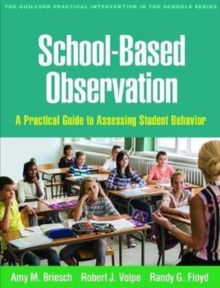 School-Based Observation : A Practical Guide to Assessing Student Behavior, Paperback Book
