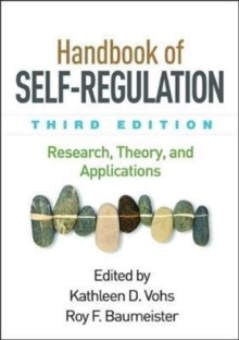 Handbook of Self-Regulation, Third Edition : Research, Theory, and Applications, Paperback Book