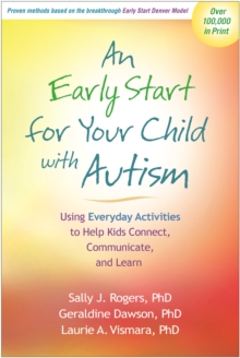 An Early Start for Your Child with Autism : Using Everyday Activities to Help Kids Connect, Communicate, and Learn, PDF eBook