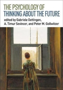 The Psychology of Thinking about the Future, Hardback Book