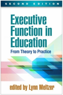 Executive Function in Education, Second Edition : From Theory to Practice, Hardback Book