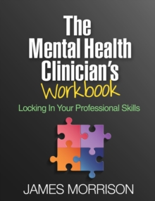 The Mental Health Clinician's Workbook : Locking In Your Professional Skills, PDF eBook