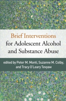 Brief Interventions for Adolescent Alcohol and Substance Abuse, Hardback Book