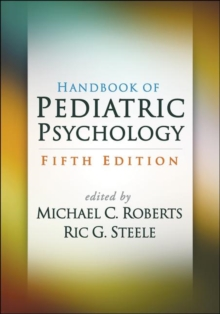 Handbook of Pediatric Psychology, Fifth Edition, Paperback Book