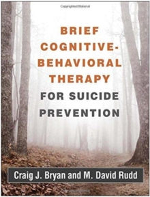 Brief Cognitive-Behavioral Therapy for Suicide Prevention, Paperback / softback Book