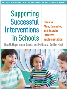 Supporting Successful Interventions in Schools : Tools to Plan, Evaluate, and Sustain Effective Implementation, PDF eBook