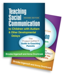 Teaching Social Communication to Children with Autism and Other Developmental Delays (2-book set), Second Edition : The Project ImPACT Manual for Parents, Paperback / softback Book