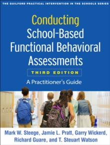 Conducting School-Based Functional Behavioral Assessments, Third Edition : A Practitioner's Guide, EPUB eBook