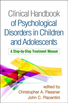 Clinical Handbook of Psychological Disorders in Children and Adolescents : A Step-by-Step Treatment Manual, Paperback / softback Book