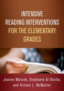 Intensive Reading Interventions for the Elementary Grades, Hardback Book