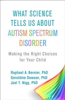 What Science Tells Us about Autism Spectrum Disorder : Making the Right Choices for Your Child, PDF eBook