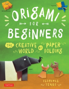 Origami for Beginners : The Creative World of Paper Folding: Easy Origami Book with 36 Projects: Great for Kids or Adult Beginners, EPUB eBook