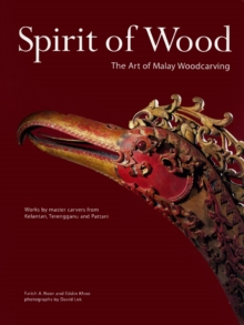 Spirit of Wood : The Art of Malay Woodcarving, EPUB eBook