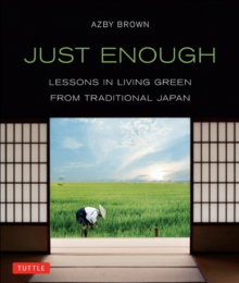 Just Enough : Lessons in Living Green From Traditional Japan, EPUB eBook