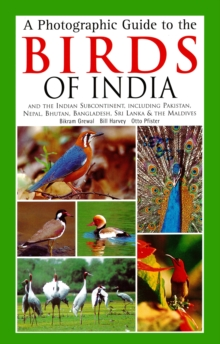 Photographic Guide to the Birds of India : And the Indian Subcontinent, Including Pakistan, Nepal, Bhutanh, Bangladesh, Sri Lanka & the Maldives, EPUB eBook