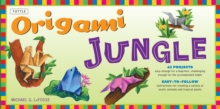 Origami Jungle Ebook : Create Exciting Paper Models of Exotic Animals and Tropical Plants: Origami Book with 42 Projects: Great for Kids and Adults, EPUB eBook