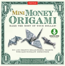 Mini Money Origami Kit Ebook : Make the Most of Your Dollar!: Origami Book with 40 Origami Paper Dollars, 5 Projects and Instructional DVD, EPUB eBook