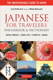 Japanese for Travelers Phrasebook & Dictionary : Useful Phrases + Travel Tips + Etiquette + Manga, EPUB eBook