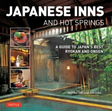 Japanese Inns and Hot Springs : A Guide to Japan's Best Ryokan & Onsen, EPUB eBook