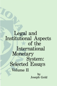 Legal and institutional Aspects of the international Monetary System: Two Volume Set, EPUB eBook