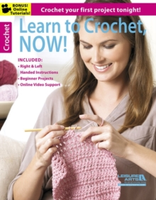 Learn to Crochet, Now! : Crochet Your First Project Tonight!, Paperback / softback Book