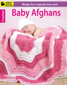 Crochet Baby Afghans : Wraps for a Special Wee One!, Paperback / softback Book
