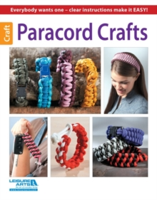 Paracord Crafts : Everybody Wants One - Clear Instructions Make it Easy!, Paperback / softback Book