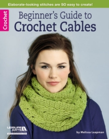 Beginner's Guide to Crochet Cables, Paperback Book