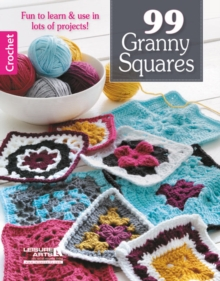 99 Granny Squares : Fun to Learn & Use in Lots of Projects!, Paperback / softback Book
