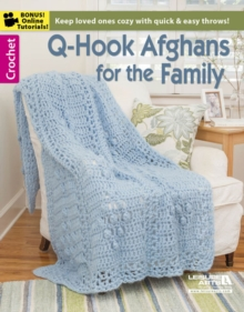 Q Hook Afghans Family : Keep Loved Ones Cozy with Quick & Easy Throws!, Paperback / softback Book