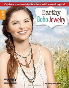 Earthy Boho Jewelry : Capture Modern Hippie Allure with Casual Layers!, Paperback Book