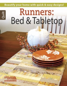 Runners: Bed & Tabletop : Beautify Your Home with Quick & Easy Designs!, Paperback Book
